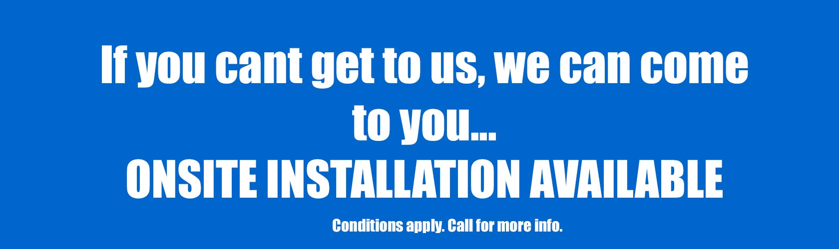onsite fitting available call for more info